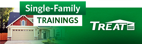 TREAT Single Family Online Training @ Online