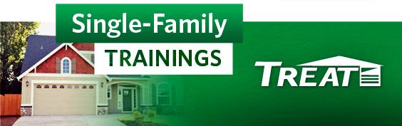 TREAT Single Family Online Training @ Online